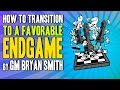 Chess Endgames 🎓 How To Transition to a Favorable Endgame by GM Bryan Smith