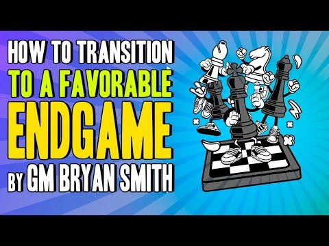 chess-endgames-🎓-how-to-transition-to-a-favorable-endgame-by-gm-bryan-smith