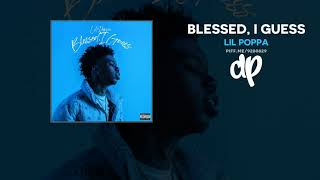 Lil Poppa - Blessed, I Guess (FULL MIXTAPE)
