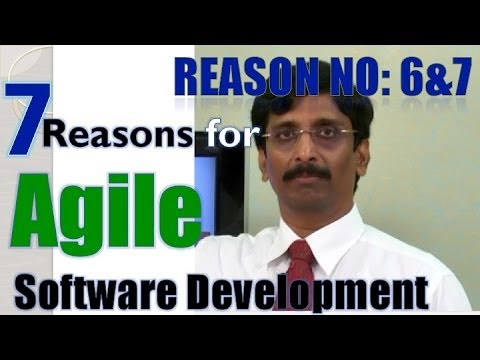 8. Why Agile? Seven Reasons for Agile Software Development: Reasons 6 & 7: and conclusion