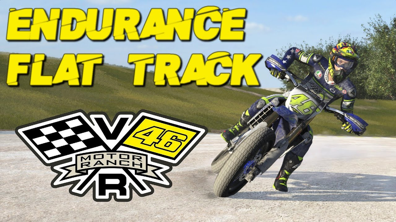 Valentino Rossi The Game ► ENDURANCE FLAT TRACK