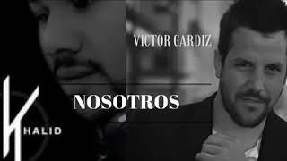 Nosotros Víctor Gardiz - Ft Dj Khalid (Bachata Remix 2017)