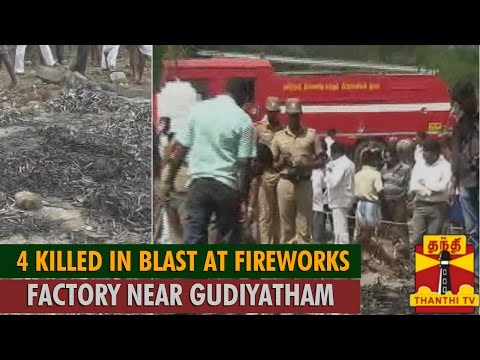 4 Killed in Blast at Firework Factory Near Gudiyatham - Thanthi TV