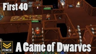 First 40 - A Game of Dwarves (Gameplay)