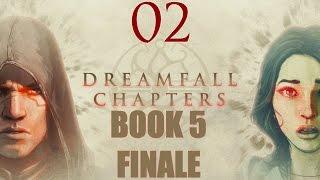 Dreamfall Chapters Book 5 - Part 2 'Saving Crow' Walkthrough 1080p60fps PC