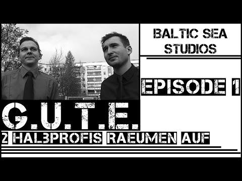 G.U.T.E. - Zwei Halbprofis räumen auf / Episode 1