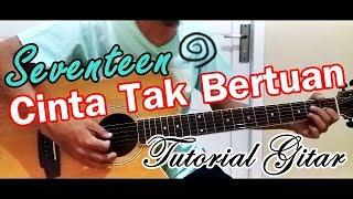 Tutorial Gitar CINTA TAK BERTUAN SEVENTEEN Chord Asli Terbaru