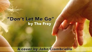 The Fray - Don't Let Me Go