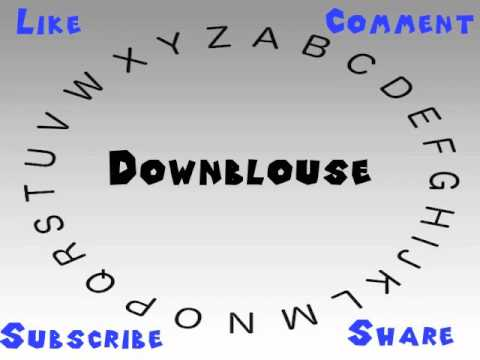 How to Say or Pronounce Downblouse