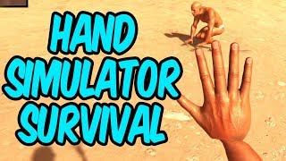 Teo and friends play Hand Simulator Survival