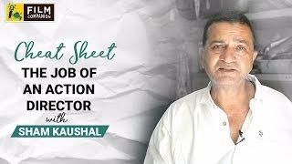 The Job Of An Action Director | Sham Kaushal | Cheat Sheet | Sneha Menon Desai