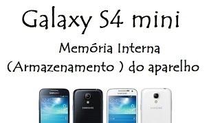 Galaxy S4 mini / Memória Interna ( Armazenamento ) do aparelho / DavidTecNew