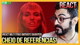 Baixar REAGINDO a Miley Cyrus - Mother's Daughter (Official Video)