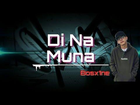 Di na muna - Bosx1ne Prod. by OmniBeatz