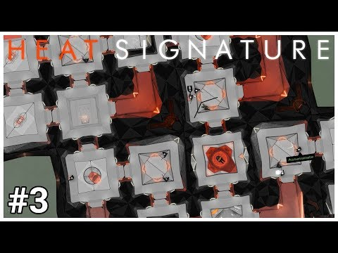 Heat Signature - #3 - Stealth Solution Systems - Let's Play / Gameplay