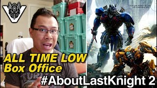 Transformers The Last Knight Box Office ALL TIME LOW! - [ABOUT LAST KNIGHT #2]