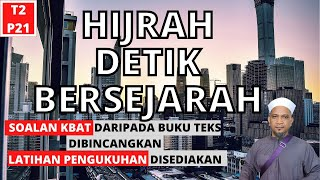 HIJRAH DETIK BERSEJARAH       PENDIDIKAN ISLAM TINGKATAN 2 KSSM        PELAJARAN 21