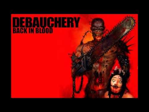 DEBAUCHERY Back in Blood (Full Album 2007)