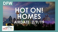 Hot On! Dallas Fort Worth Show (Airdate 2/9/19)