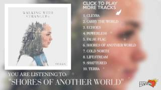 "Walking With Strangers - Shores Of Another World (""Terra"" Album Stream)"