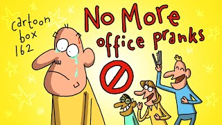 No More Office Pranks! | Cartoon Box 162 | by FRAME ORDER | Office prank cartoons