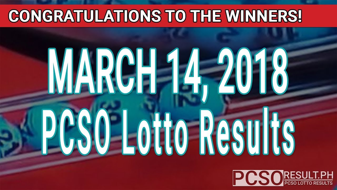 PCSO Lotto Results Today March 14, 2018 (6/55, 6/45, 4D, Swertres, STL &  EZ2)