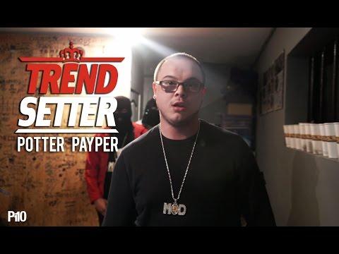 P110 - Potter Payper #TrendSetter