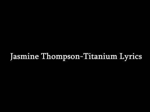 Jasmine Thompson-Titanium Lyrics