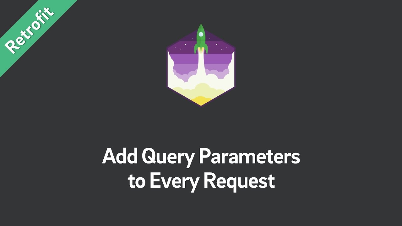 Retrofit 2 — How to Add Query Parameters to Every Request