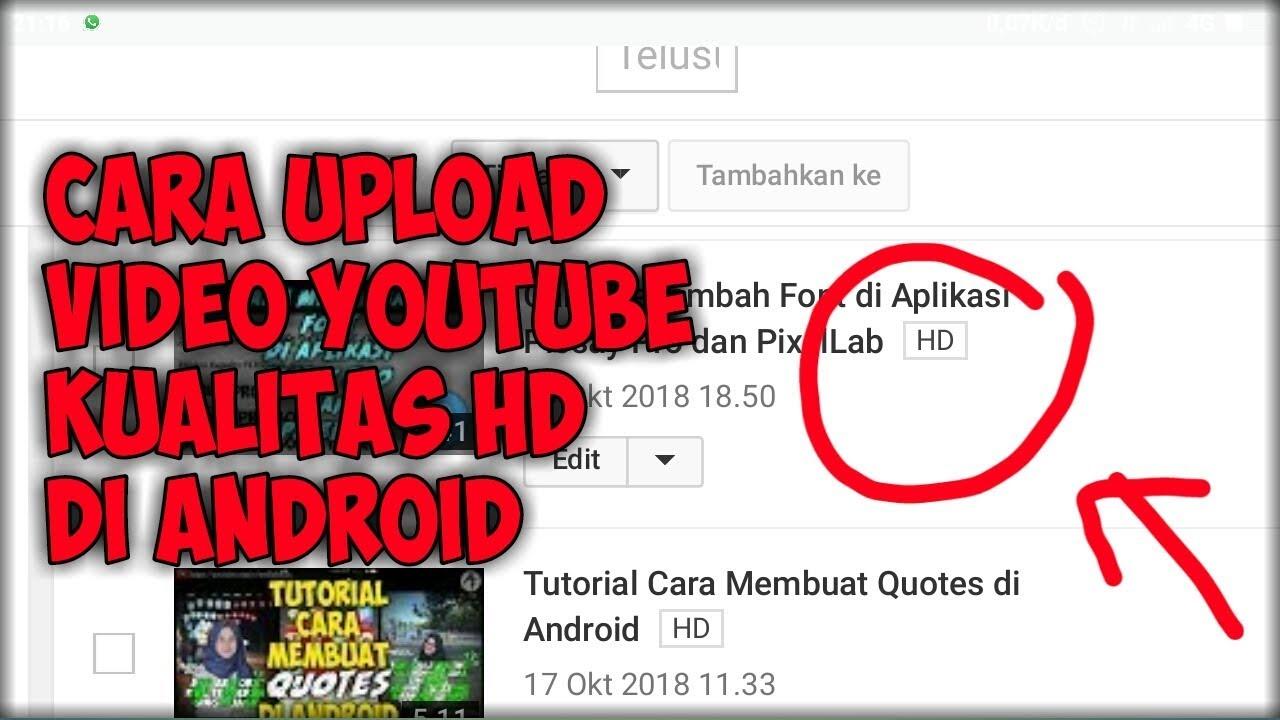 Cara Upload Video Youtube Kualitas Hd Di Android Youtube