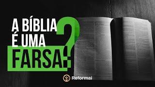 A Bíblia é uma Farsa?