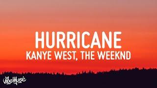 Kanye West - Hurricane (Lyrics) ft. The Weeknd & Lil Baby