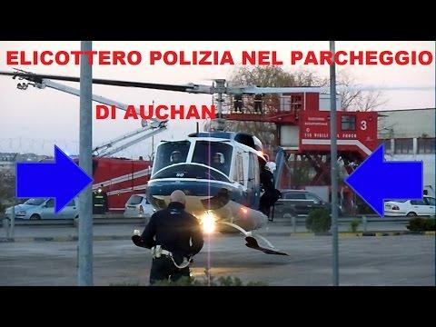 Elicottero Polizia Atterra e decolla nel parcheggio Auchan