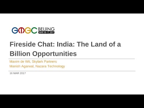 Fireside Chat: India: The Land of a Billion Opportunities - GMGC Beijing 2017