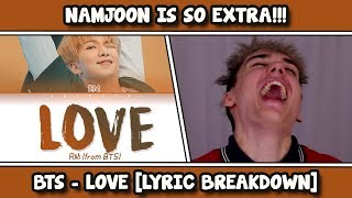 BTS (방탄소년단) - LOVE (Trivia 承) REACTION [LYRIC BREAKDOWN]