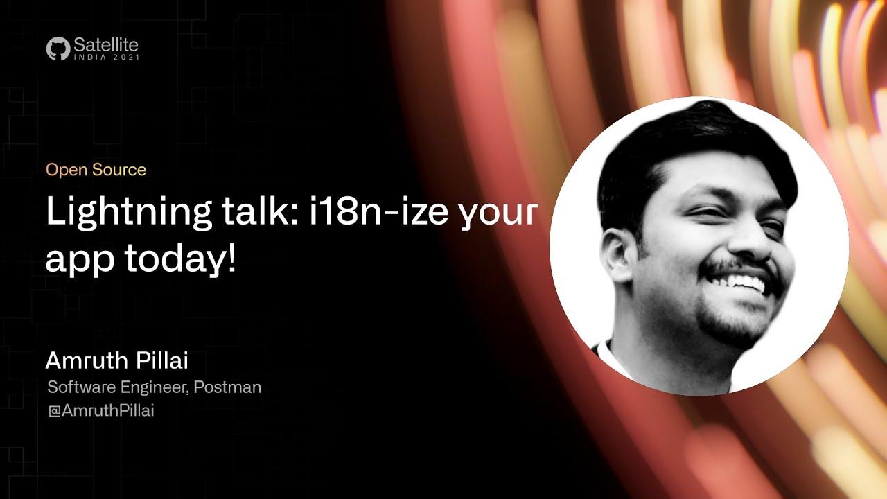 GitHub Satellite India 2021 - Lightning talk: i18n-ize your app today!