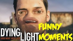 Dying Light | Funny Moments!