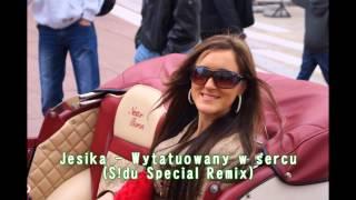 Jesika - Wytatuowany w sercu (S!du Special Remix)