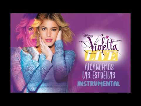 Violetta Live - ALCANCEMOS LAS ESTRELLAS - Karaoke Instrumental