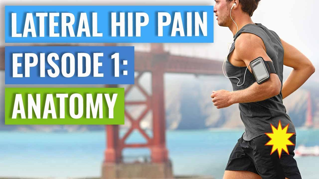 Episode 1 - Lateral Hip Pain: Anatomy (Gluteal Tendinopathy + Bursitis) - YouTube