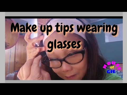 HOW TO PUT MAKE UP ON WEARING GLASSES