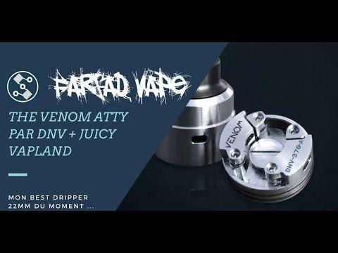 The Venom Atty par DNV + Juicy de VAPLAND