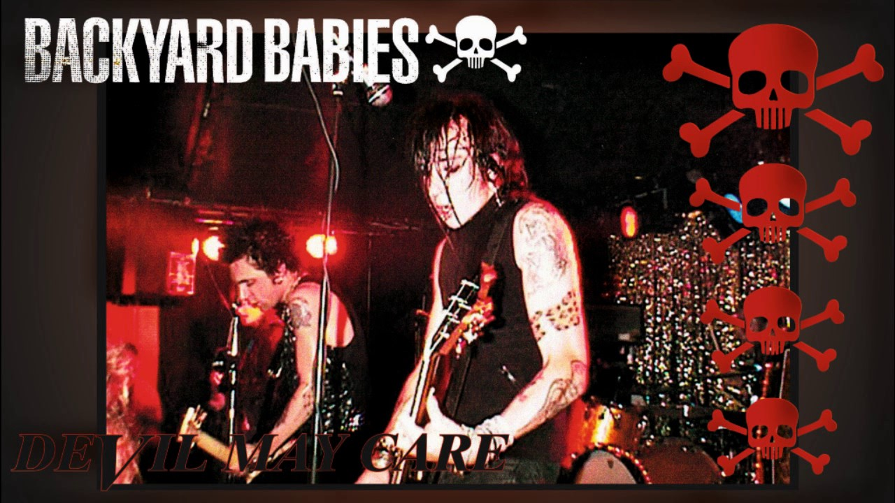 backyard babies devil may care youtube
