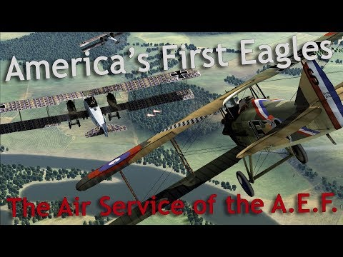 ⚜ | America's First Eagles - The Air Service of the American Expeditionary Force