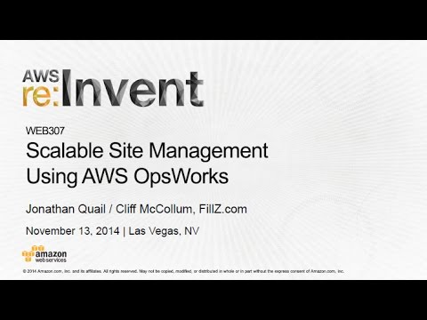 AWS re:Invent 2014 | (WEB307) Scalable Site Management Using AWS OpsWorks