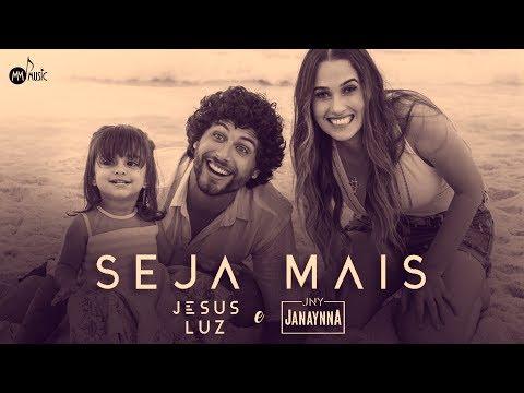 Jesus Luz e Janaynna – Seja Mais