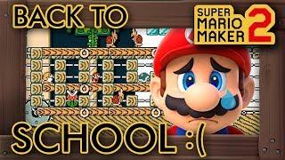 Super Mario Maker 2 - Mario Goes Back to School :(