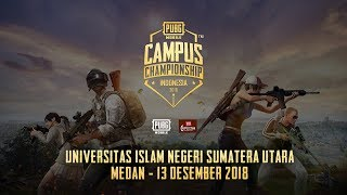 PUBG Mobile Campus Championship - UIN Sumatera Utara (Medan) - 13 Desember 2018