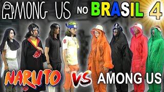 AMONG US NO BRASIL 4 (VS NARUTO)