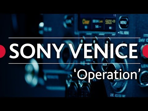 Sony Venice Review  • Ep.06 - 'Operation'